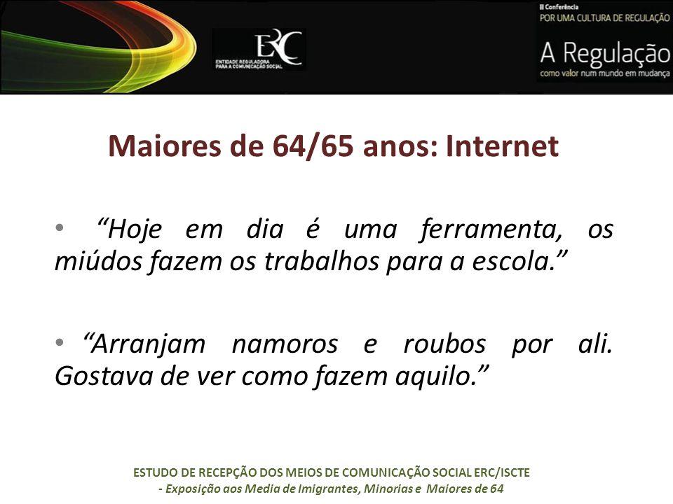Maiores de 64/65 anos: Internet