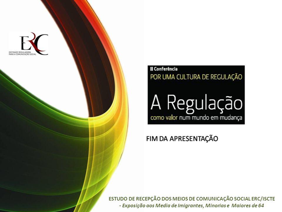 ESTUDO DE RECEPÇÃO DOS MEIOS DE COMUNICAÇÃO SOCIAL ERC/ISCTE