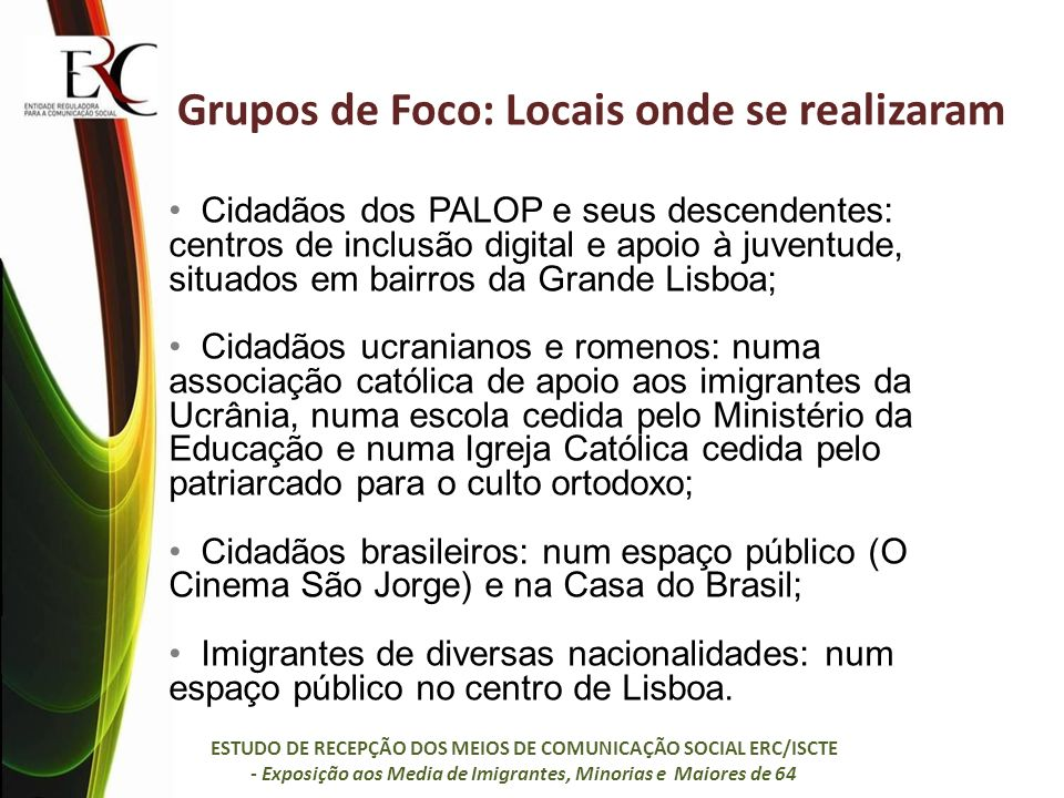 Grupos de Foco: Locais onde se realizaram