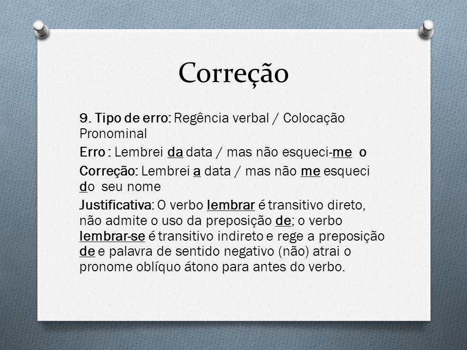 Correção 9. Tipo de erro: Regência verbal / Colocação Pronominal