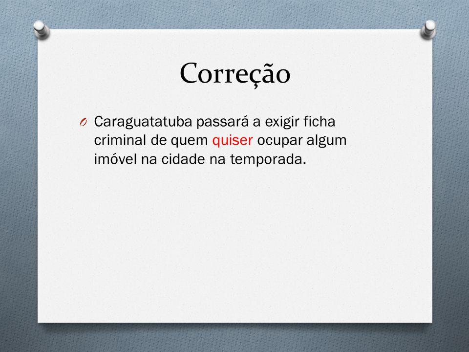 Correção Caraguatatuba passará a exigir ficha criminal de quem quiser ocupar algum imóvel na cidade na temporada.