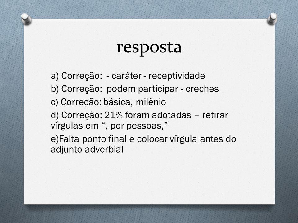 resposta a) Correção: - caráter - receptividade
