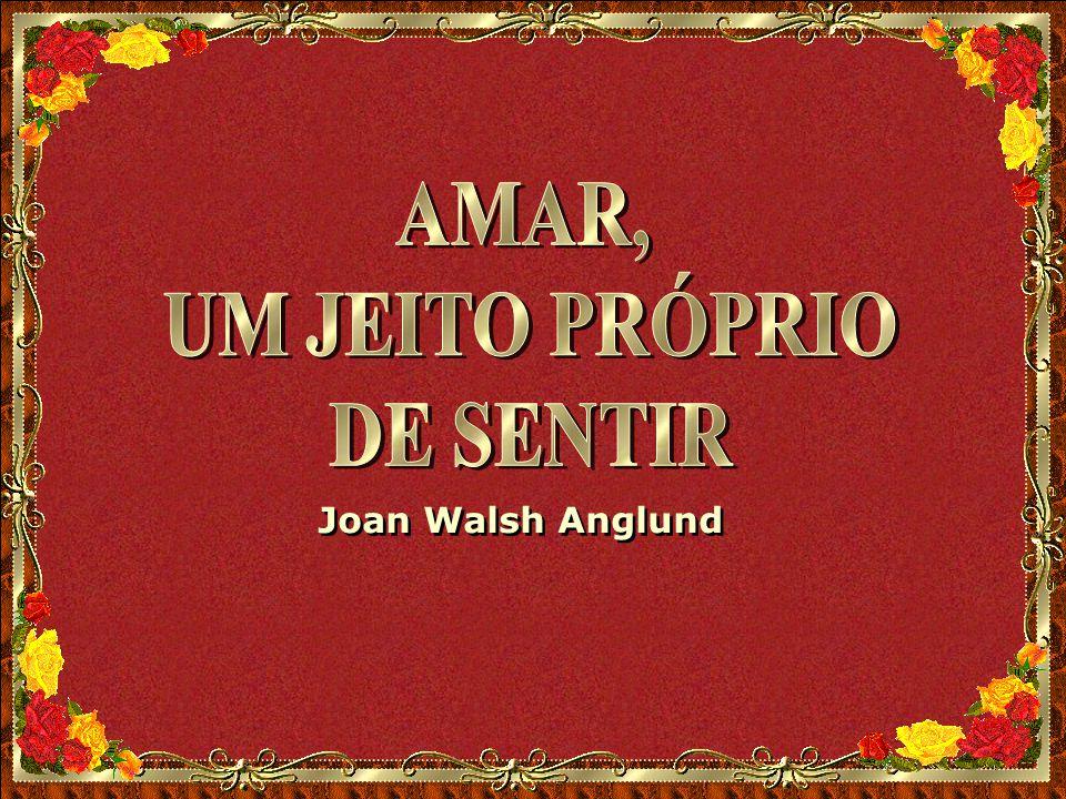 AMAR, UM JEITO PRÓPRIO DE SENTIR
