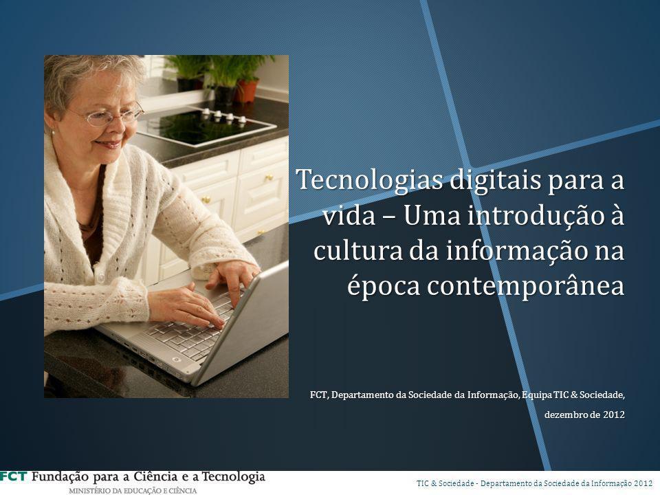 Tecnologias digitais para a vida – Uma introdução à cultura da informação na época contemporânea