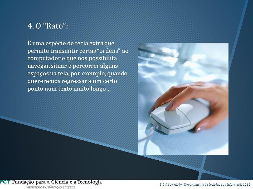4. O Rato :