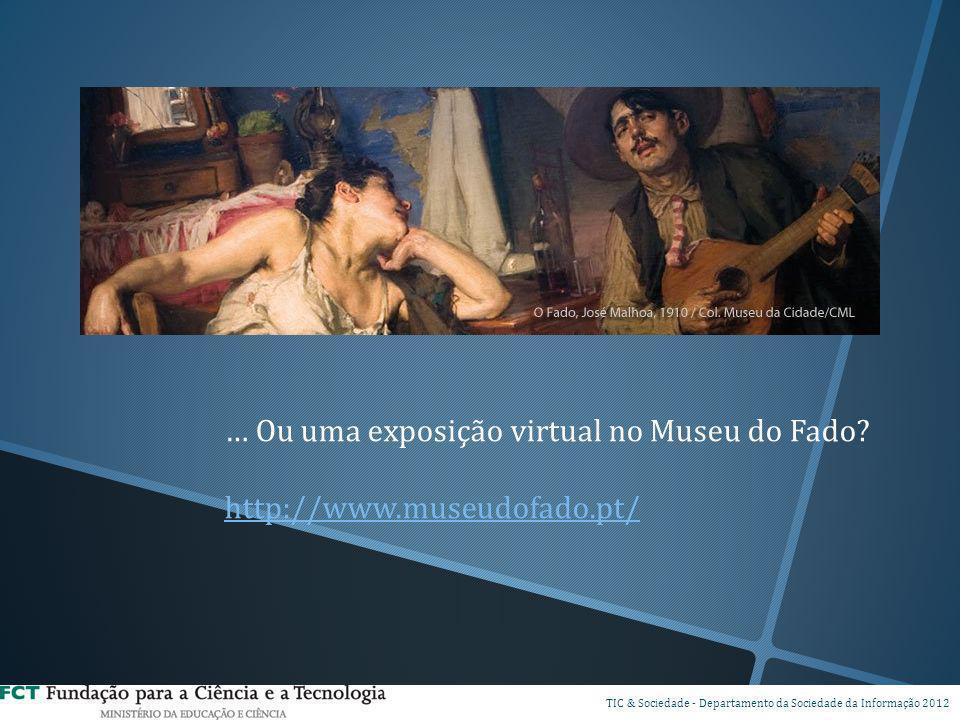 … Ou uma exposição virtual no Museu do Fado