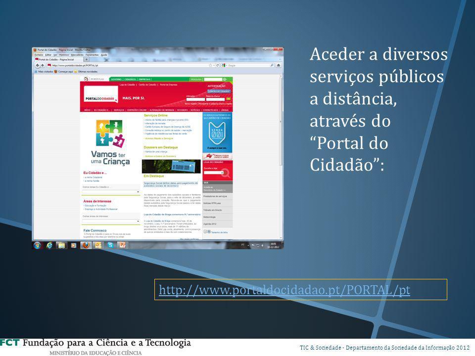 Aceder a diversos serviços públicos a distância, através do