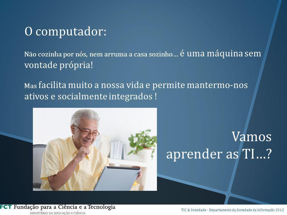 Vamos aprender as TI… O computador: