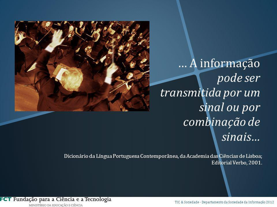 … A informação pode ser transmitida por um sinal ou por combinação de sinais…