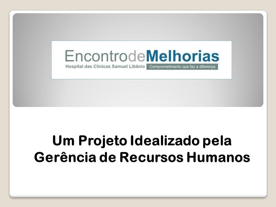 Um Projeto Idealizado pela Gerência de Recursos Humanos