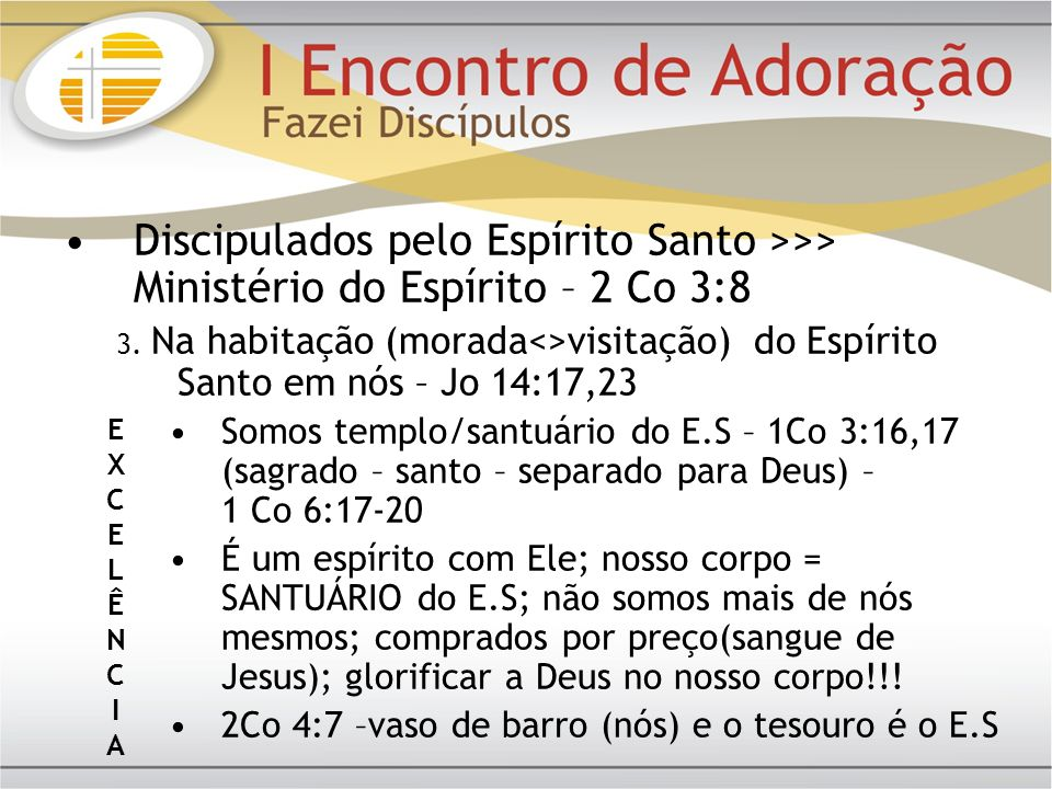 Discipulados pelo Espírito Santo >>> Ministério do Espírito – 2 Co 3:8