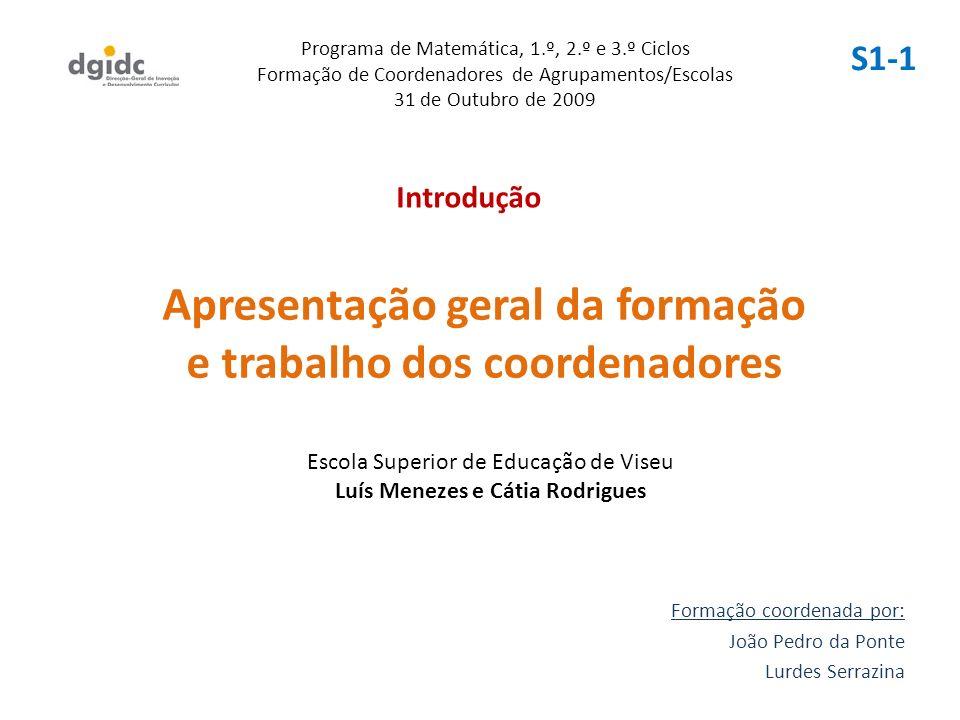 Apresentação geral da formação e trabalho dos coordenadores