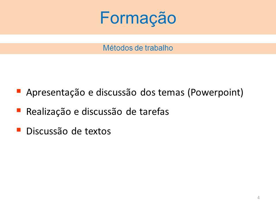 Formação Apresentação e discussão dos temas (Powerpoint)