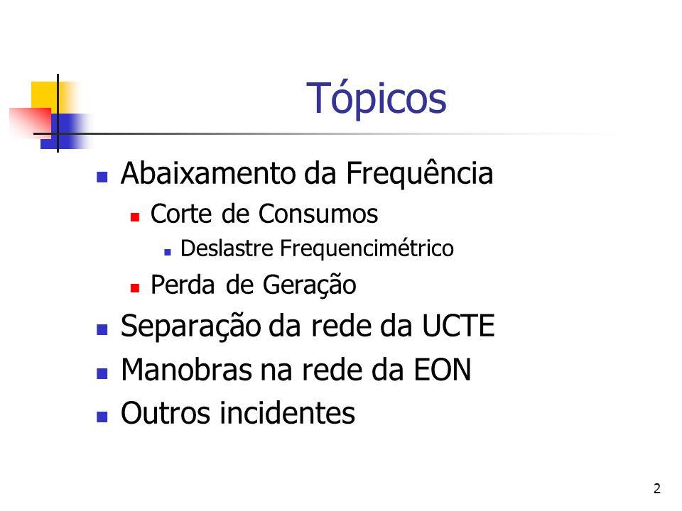Tópicos Abaixamento da Frequência Separação da rede da UCTE