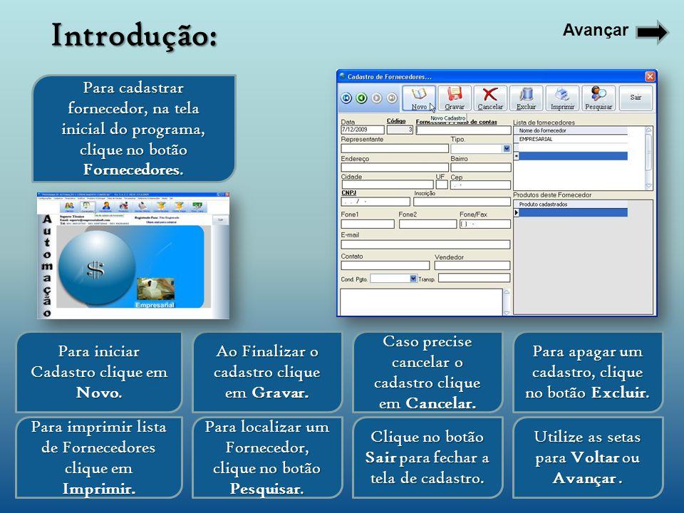 Introdução: Avançar. Para cadastrar fornecedor, na tela inicial do programa, clique no botão Fornecedores.
