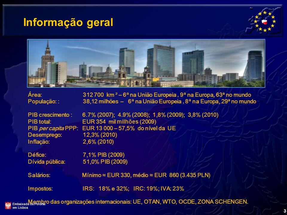 Informação geral Área: 312 700 km ² – 6ª na União Europeia , 9ª na Europa, 63ª no mundo.