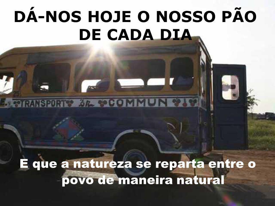 DÁ-NOS HOJE O NOSSO PÃO DE CADA DIA