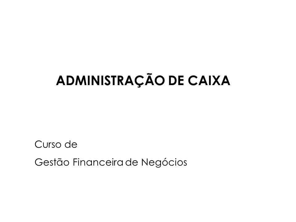 ADMINISTRAÇÃO DE CAIXA