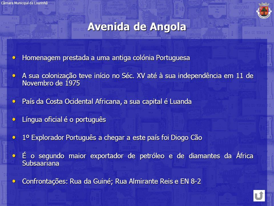 Avenida de Angola Homenagem prestada a uma antiga colónia Portuguesa