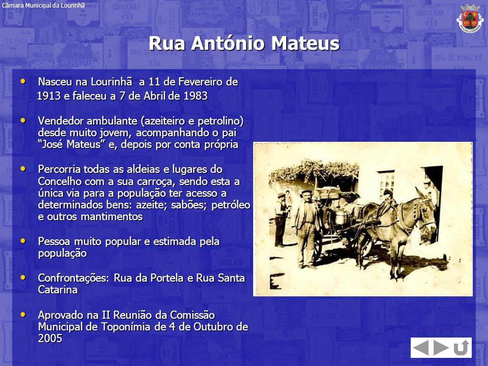 Rua António Mateus Nasceu na Lourinhã a 11 de Fevereiro de