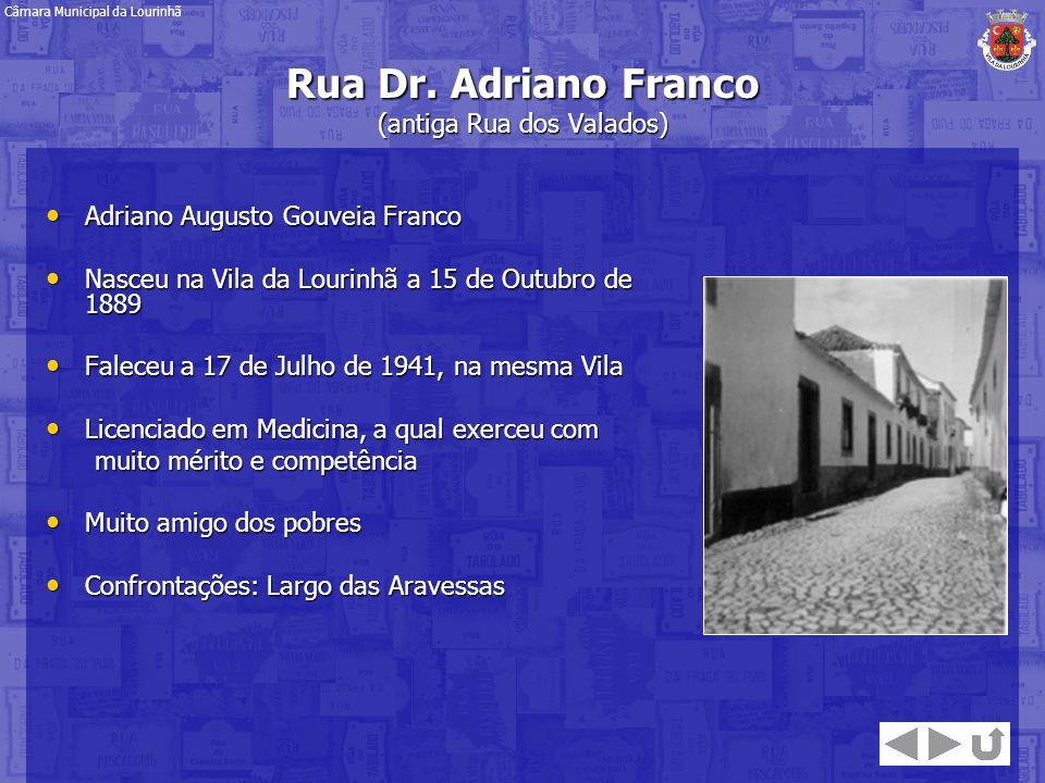 Rua Dr. Adriano Franco (antiga Rua dos Valados)
