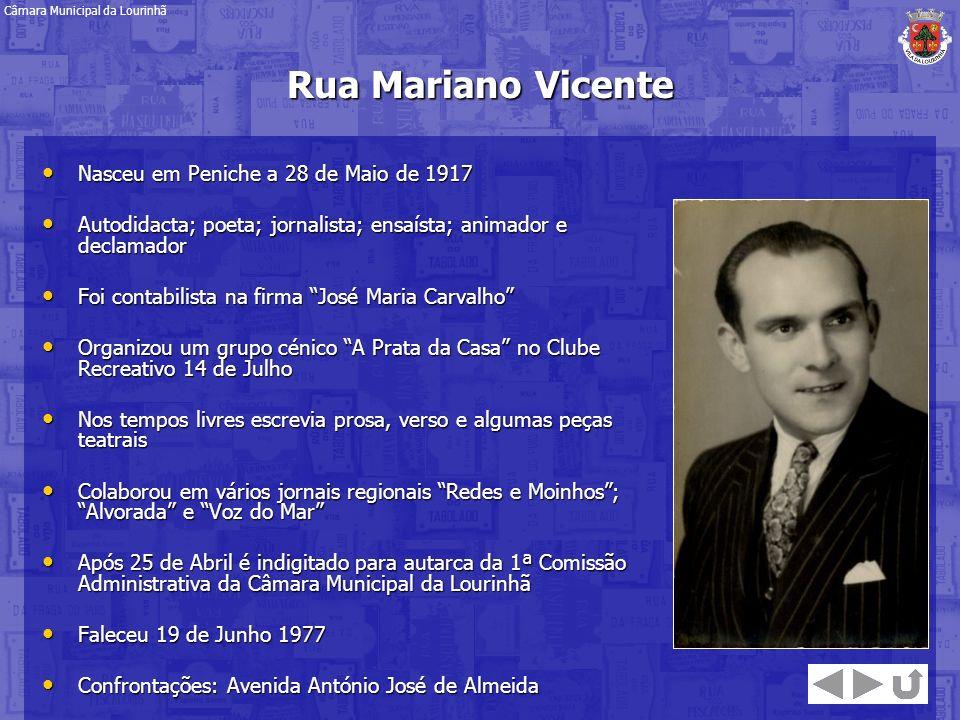 Rua Mariano Vicente Nasceu em Peniche a 28 de Maio de 1917