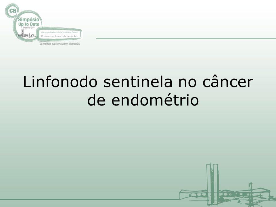 Linfonodo sentinela no câncer de endométrio