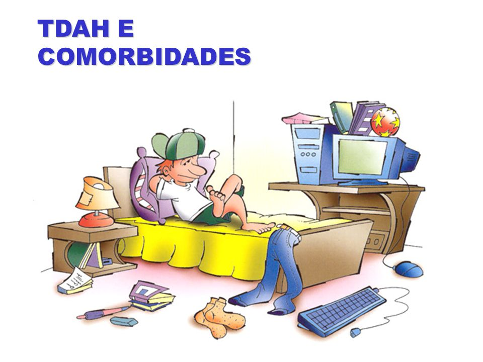 TDAH E COMORBIDADES