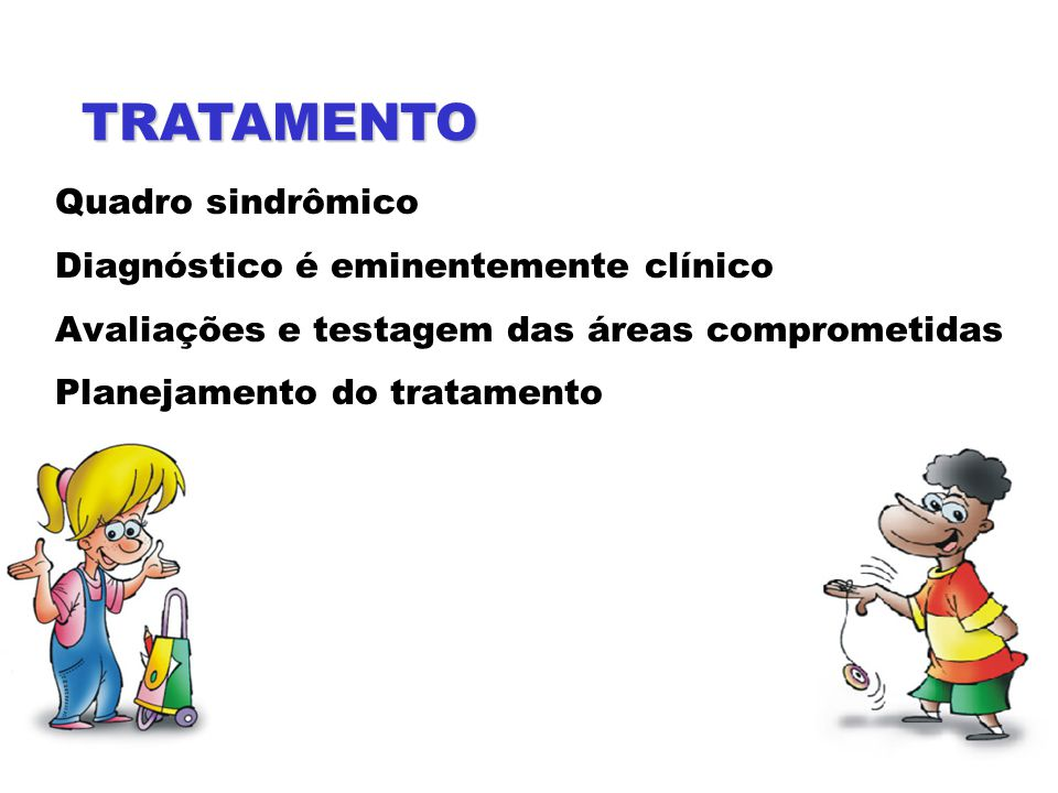 TRATAMENTO Quadro sindrômico Diagnóstico é eminentemente clínico