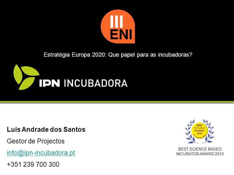 Luís Andrade dos Santos Gestor de Projectos info@ipn-incubadora.pt