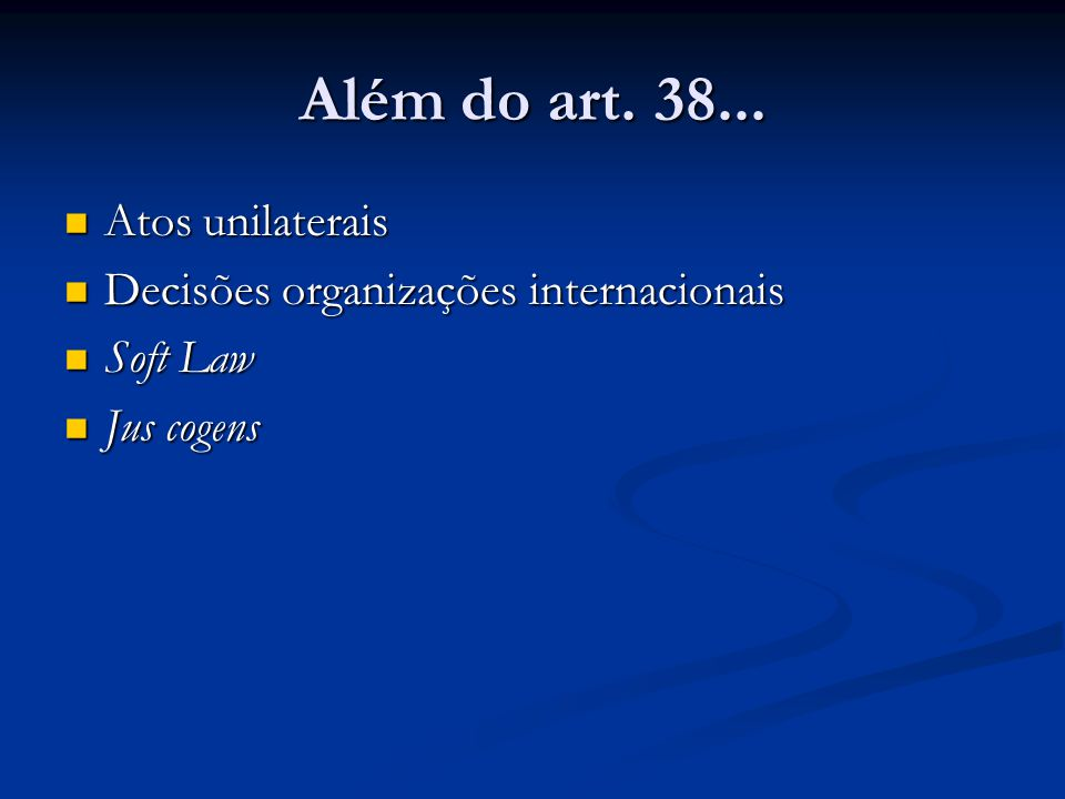 Além do art. 38... Atos unilaterais