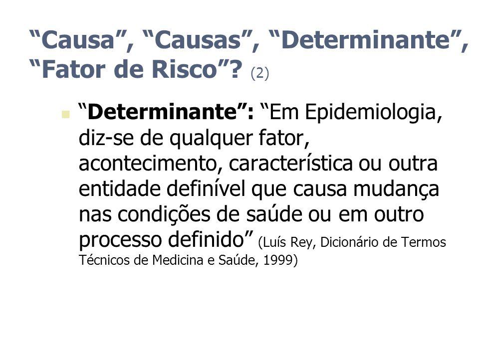Causa , Causas , Determinante , Fator de Risco (2)