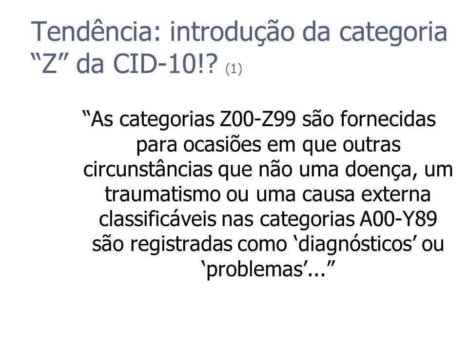 Tendência: introdução da categoria Z da CID-10! (1)