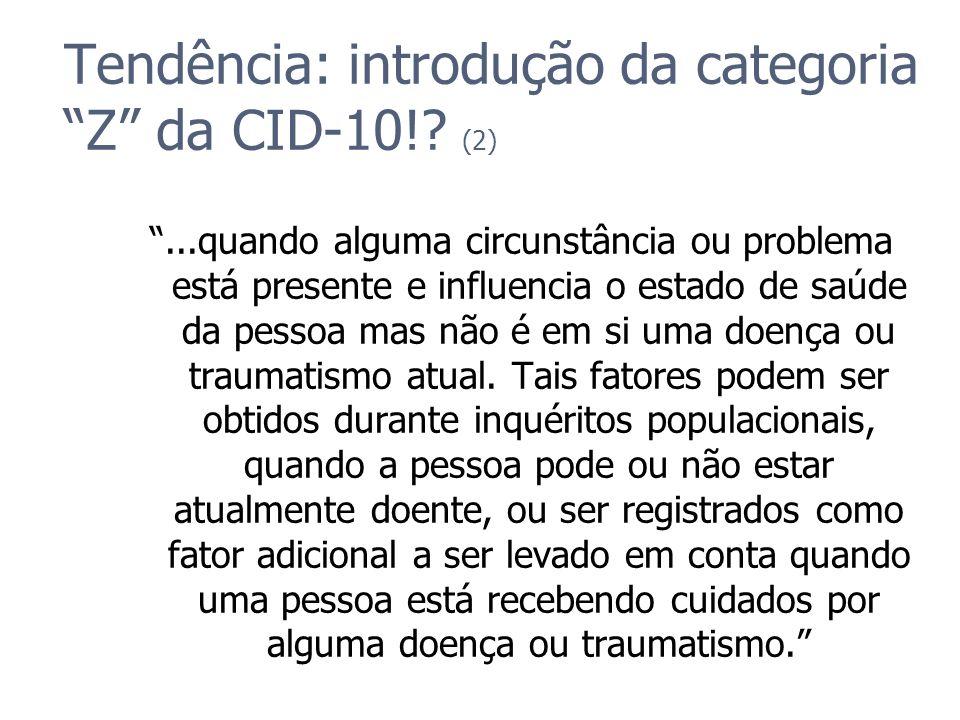 Tendência: introdução da categoria Z da CID-10! (2)
