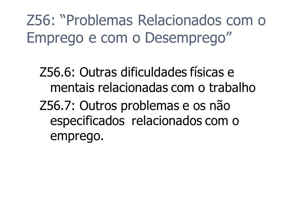 Z56: Problemas Relacionados com o Emprego e com o Desemprego