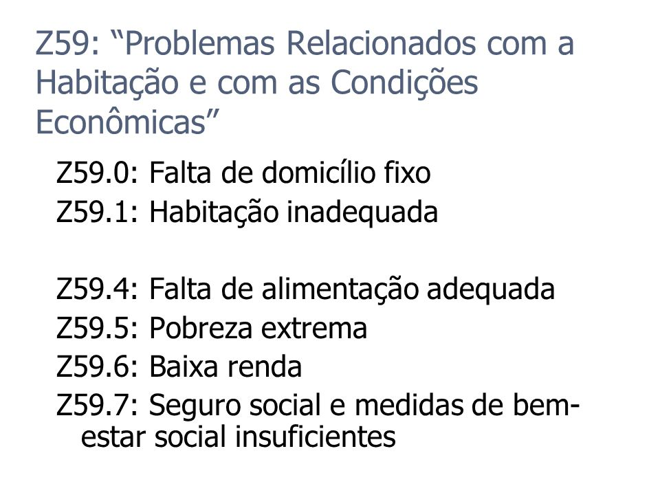 Z59: Problemas Relacionados com a Habitação e com as Condições Econômicas