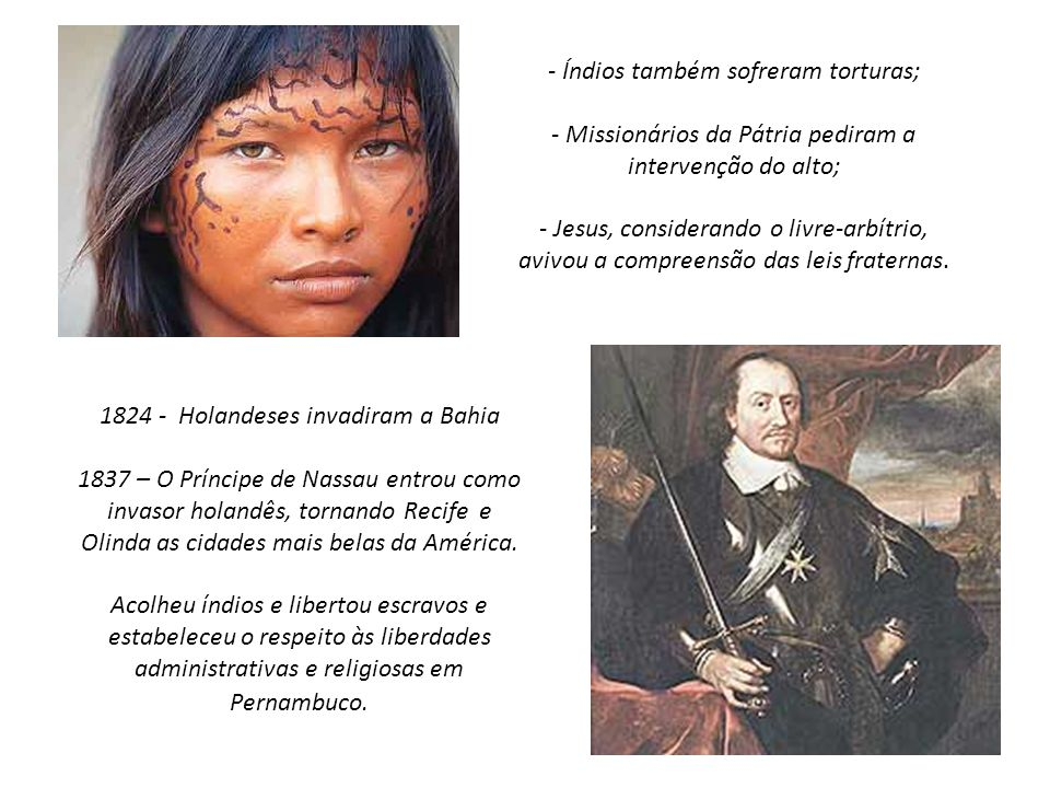 - Índios também sofreram torturas;