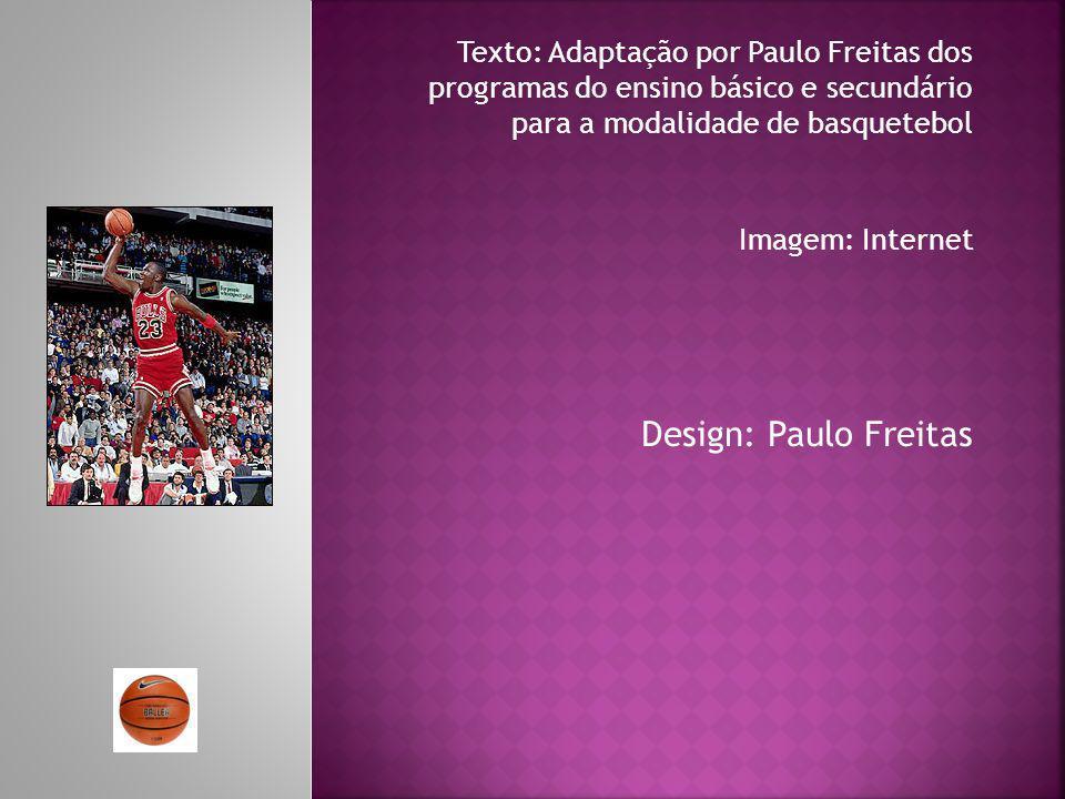 Texto: Adaptação por Paulo Freitas dos programas do ensino básico e secundário para a modalidade de basquetebol