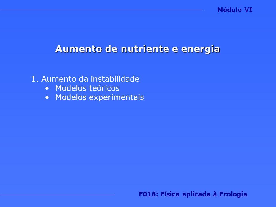 Aumento de nutriente e energia F016: Física aplicada à Ecologia