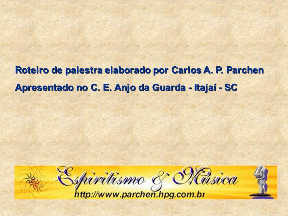 Roteiro de palestra elaborado por Carlos A. P. Parchen