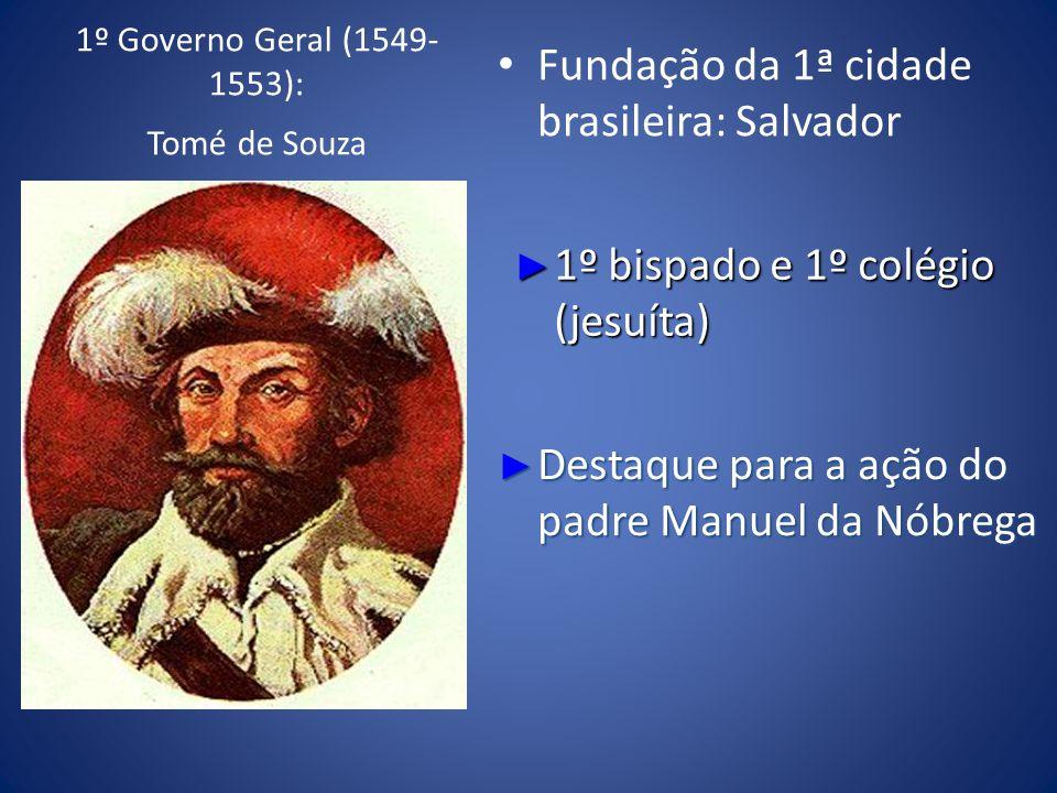 1º Governo Geral (1549-1553): Tomé de Souza