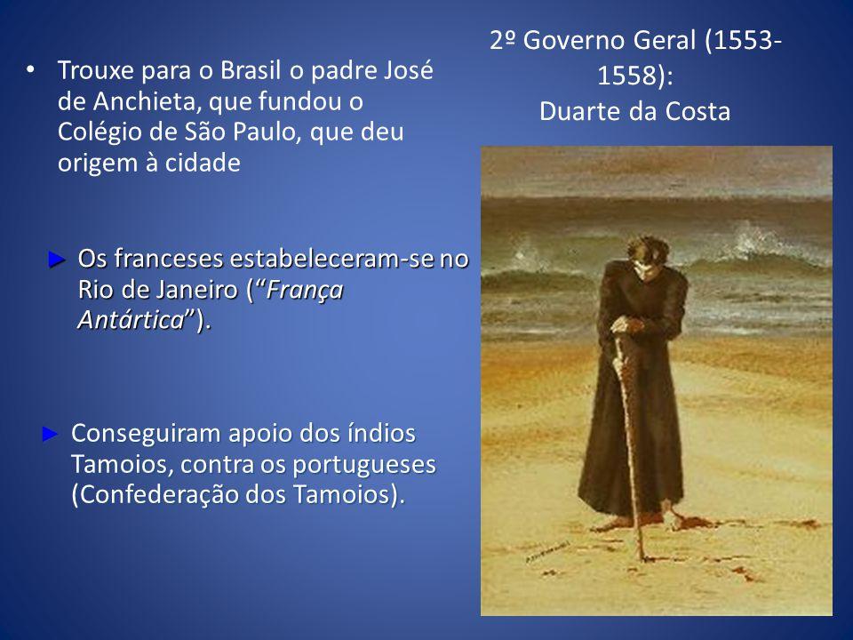 2º Governo Geral (1553-1558): Duarte da Costa