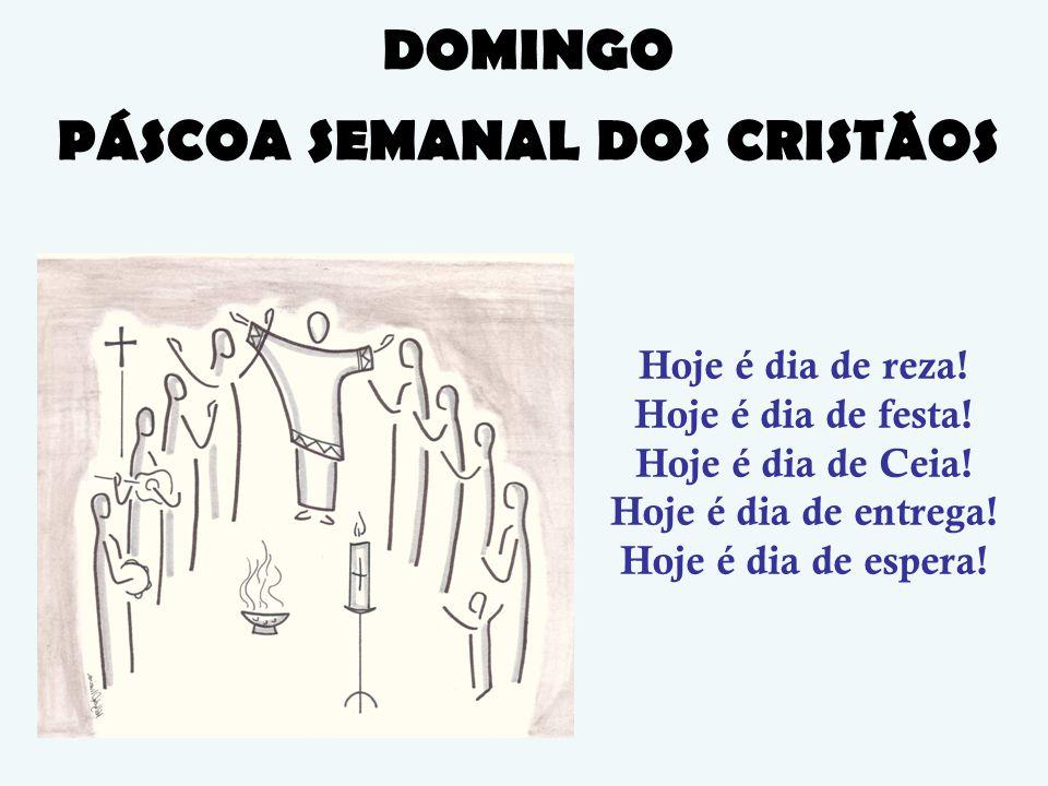 PÁSCOA SEMANAL DOS CRISTÃOS