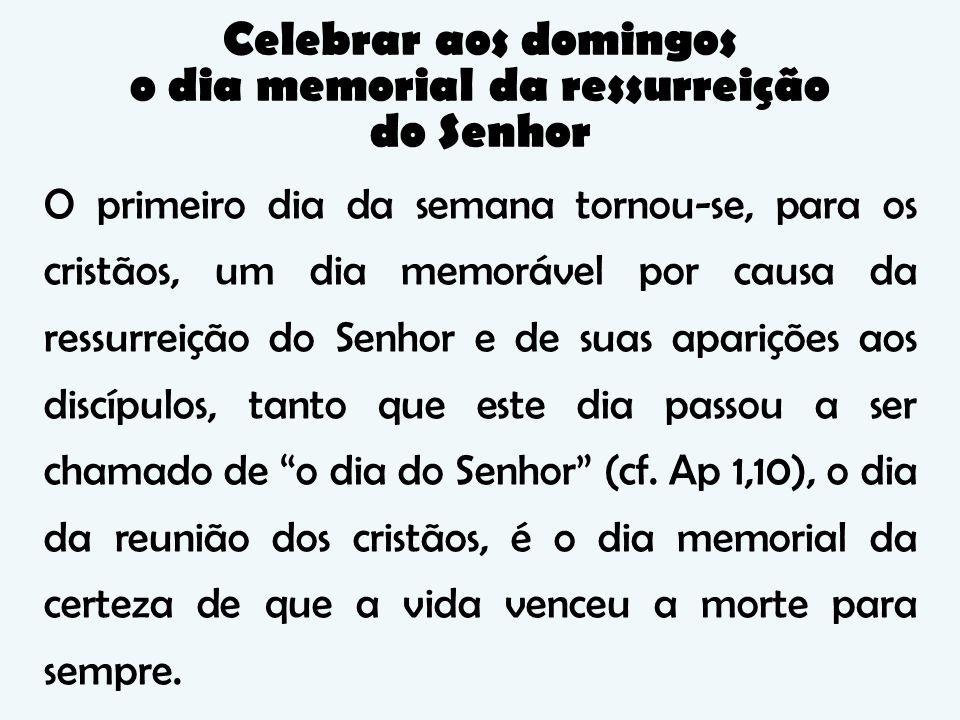 Celebrar aos domingos o dia memorial da ressurreição do Senhor
