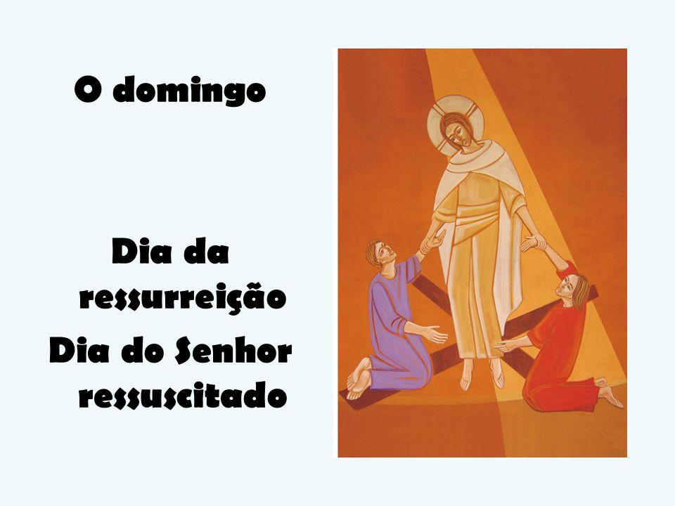Dia do Senhor ressuscitado