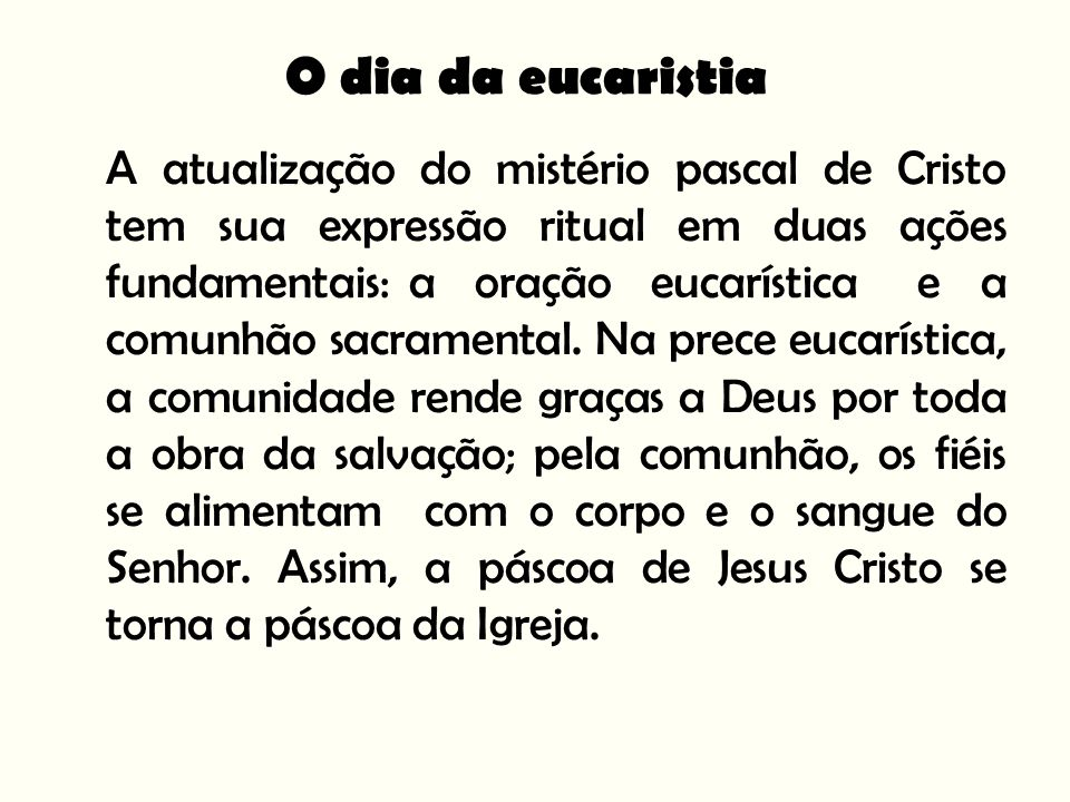 O dia da eucaristia