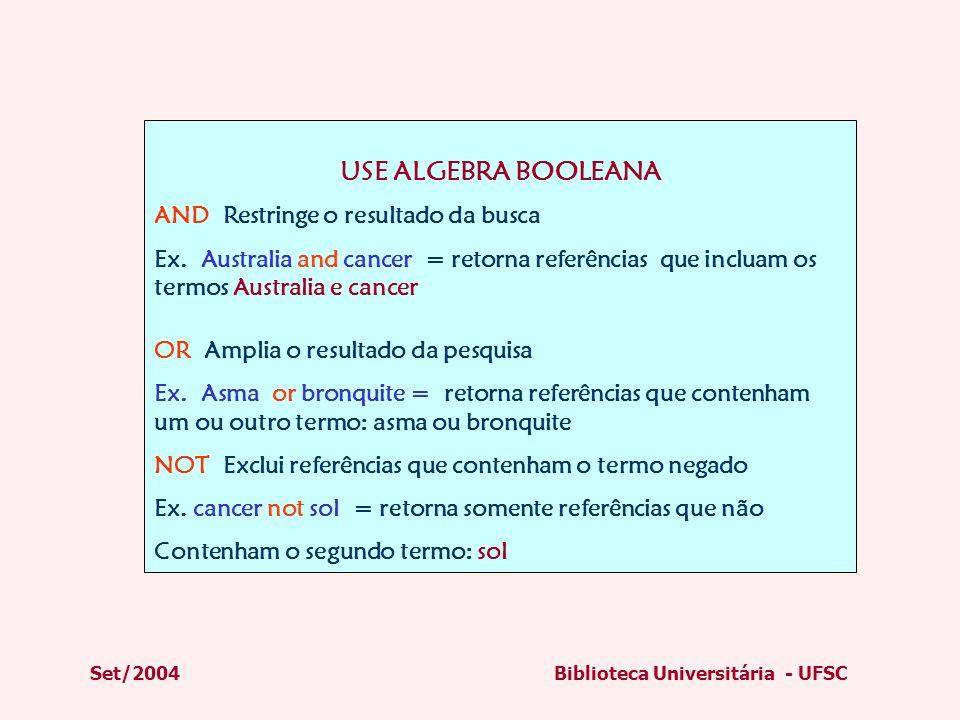 USE ALGEBRA BOOLEANA AND Restringe o resultado da busca