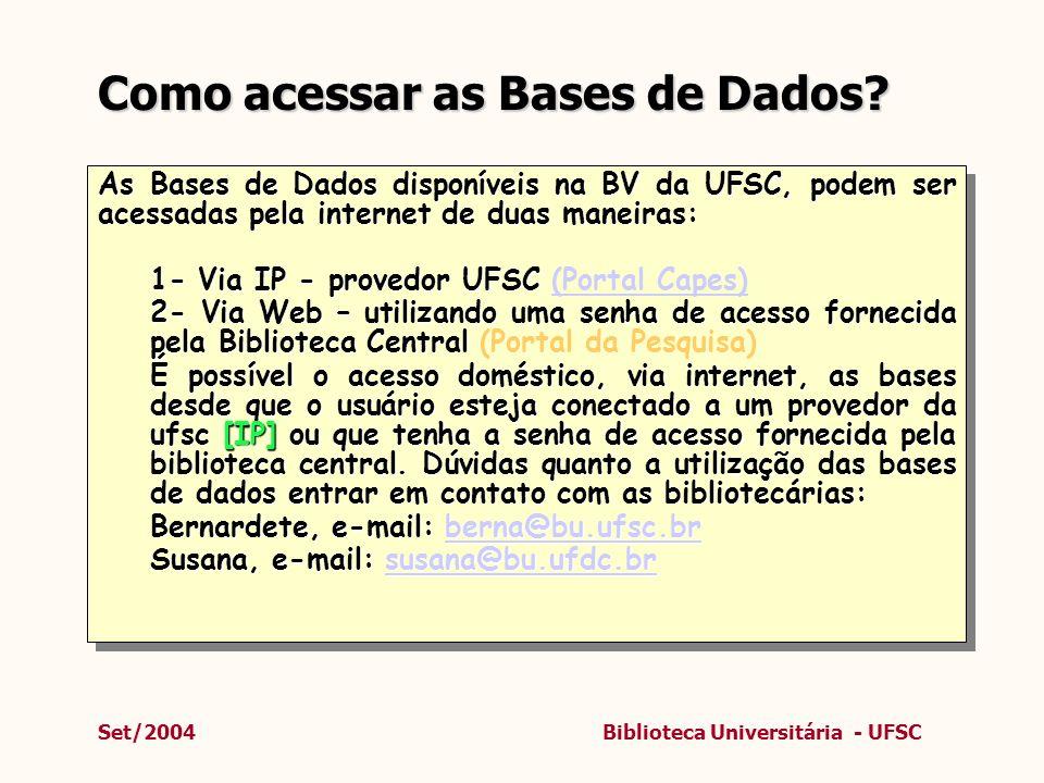 Como acessar as Bases de Dados