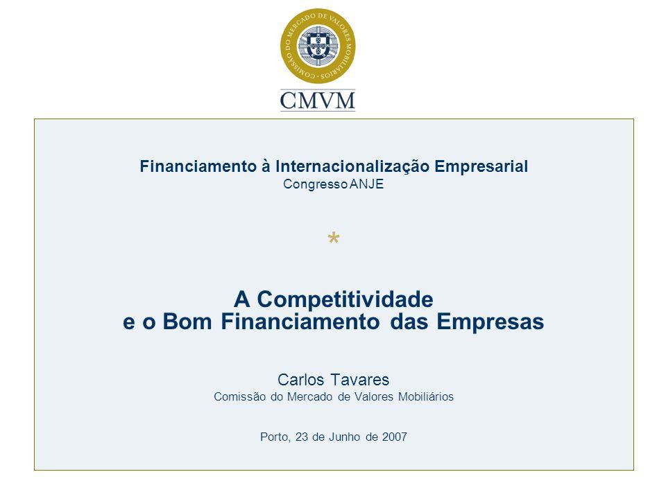 * A Competitividade e o Bom Financiamento das Empresas