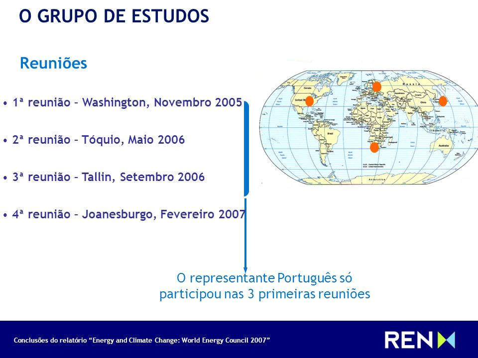 O representante Português só participou nas 3 primeiras reuniões